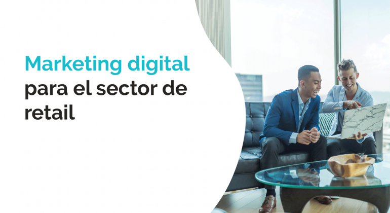 marketing digital para el sector de retail